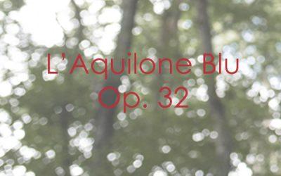 L'Aquilone Blu Op. 32