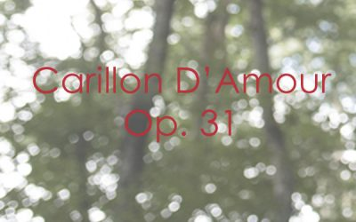 Carillon D'Amour Op. 31