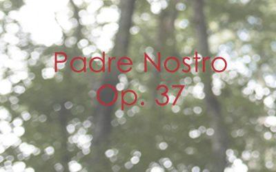 Padre Nostro Op. 37