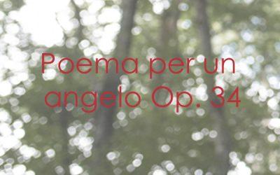 Poema per un angelo Op. 34