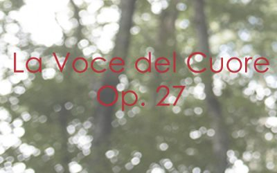 La Voce del Cuore Op. 27