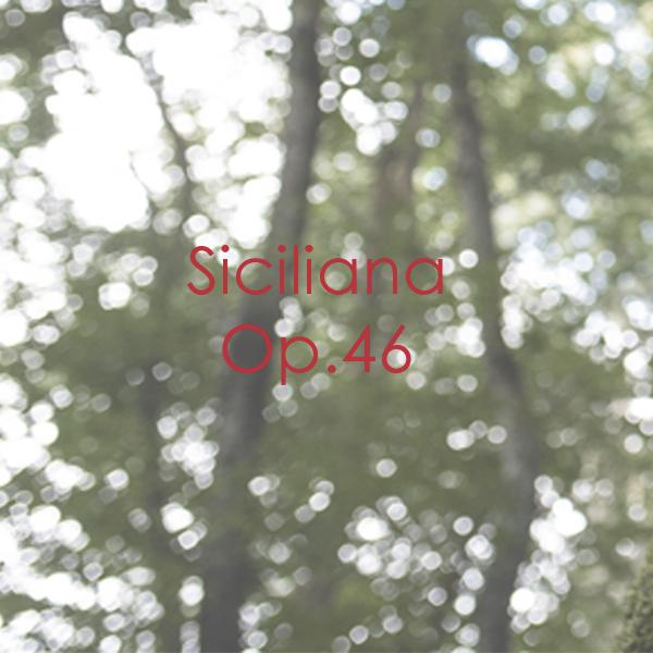 Siciliana Op. 46
