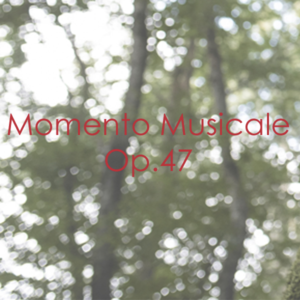 Momento Musicale Op. 47