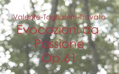 Valente – Tagliaferri – Trovato Evocazioni da Passione (Parafrasi da concerto) Op. 61