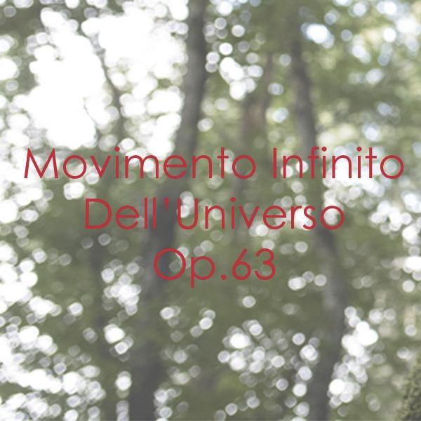 Movimento Infinito Dell'Universo Op. 63