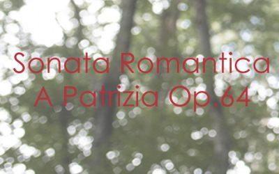 Sonata Romantica A Patrizia Op. 64