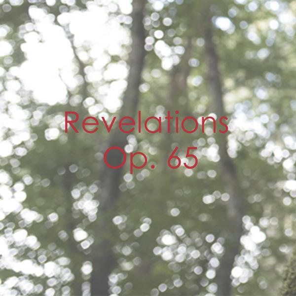 Revelations Op. 65